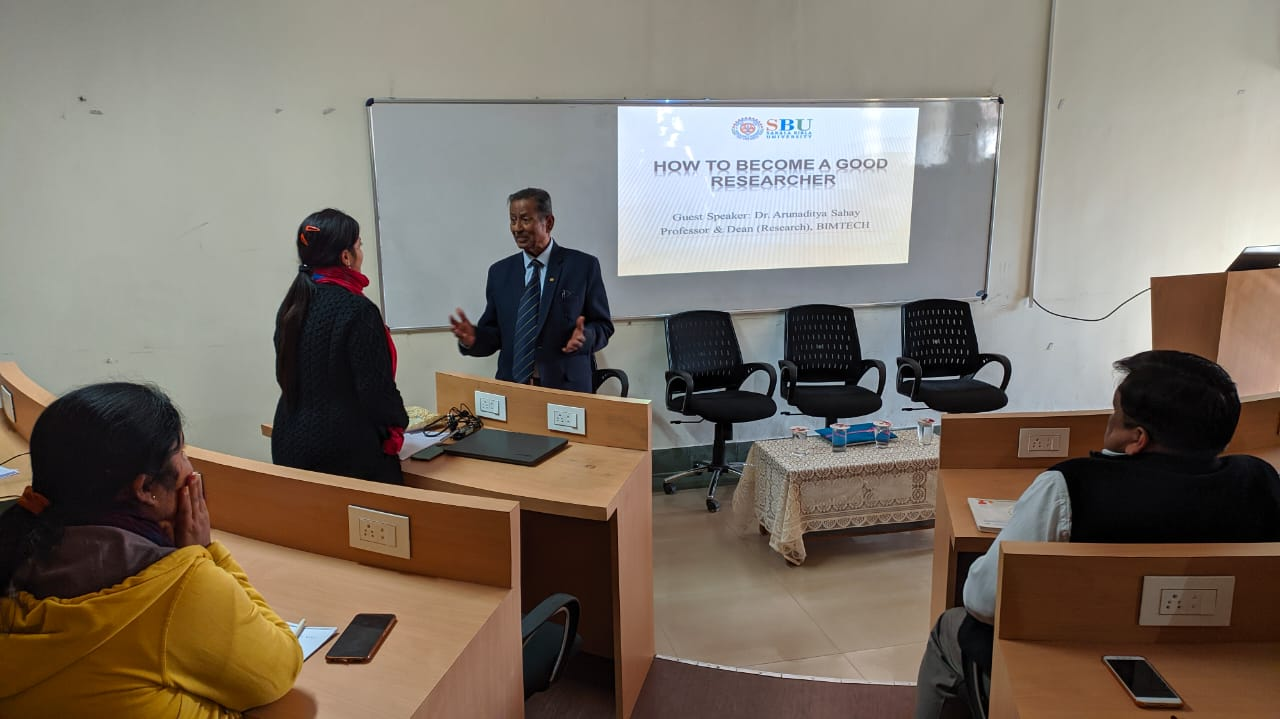 "SBU organized a Seminar on ""How to become a good Researcher"" by Prof. Dr. Arun Aditya Sahay, Dean, Research, BIMTECH - 15th Feb,2020"